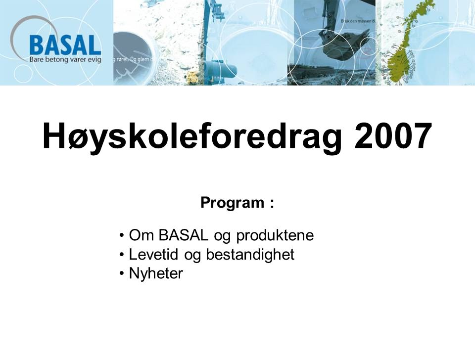 Høyskoleforedrag 2007 Program :