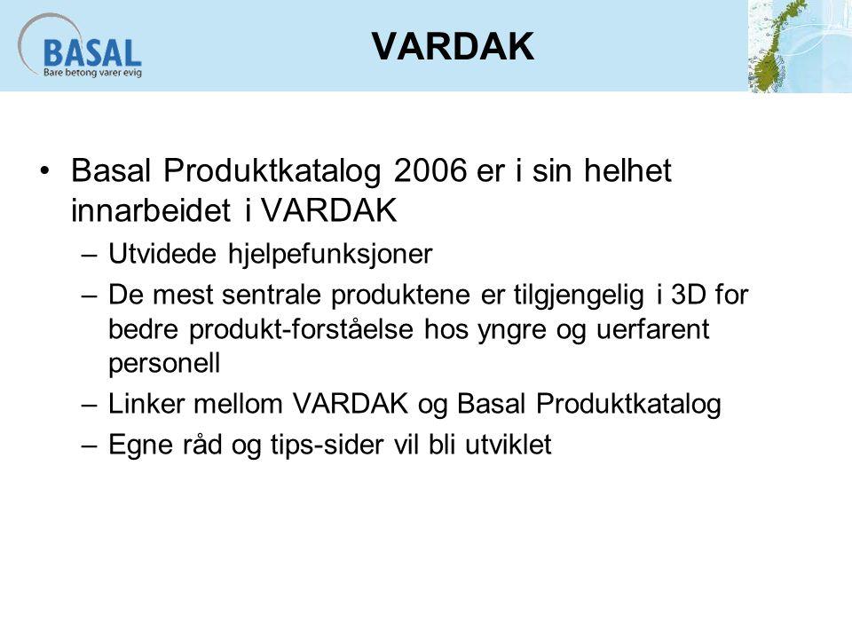 VARDAK Basal Produktkatalog 2006 er i sin helhet innarbeidet i VARDAK