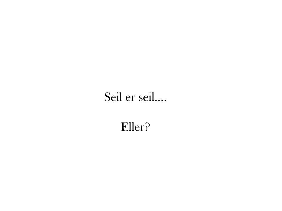 Seil er seil…. Eller