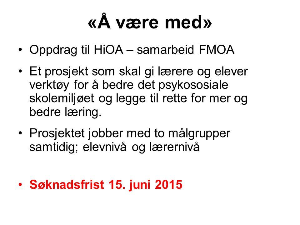 «Å være med» Oppdrag til HiOA – samarbeid FMOA