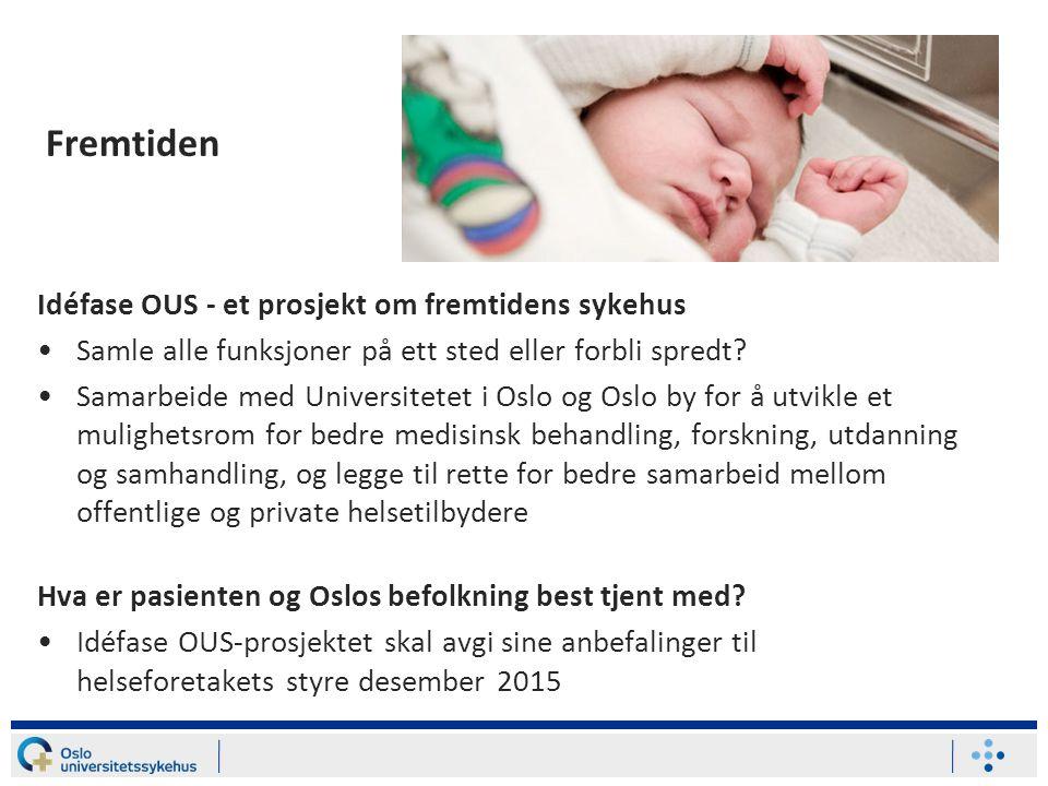 Fremtiden Idéfase OUS - et prosjekt om fremtidens sykehus