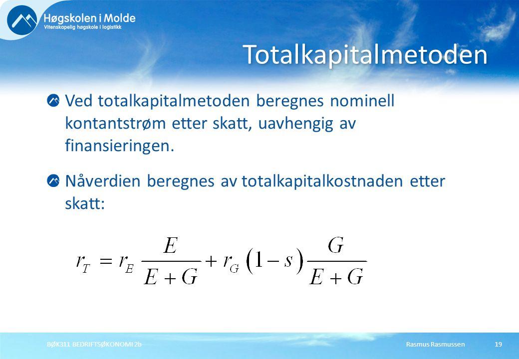 Totalkapitalmetoden Ved totalkapitalmetoden beregnes nominell kontantstrøm etter skatt, uavhengig av finansieringen.