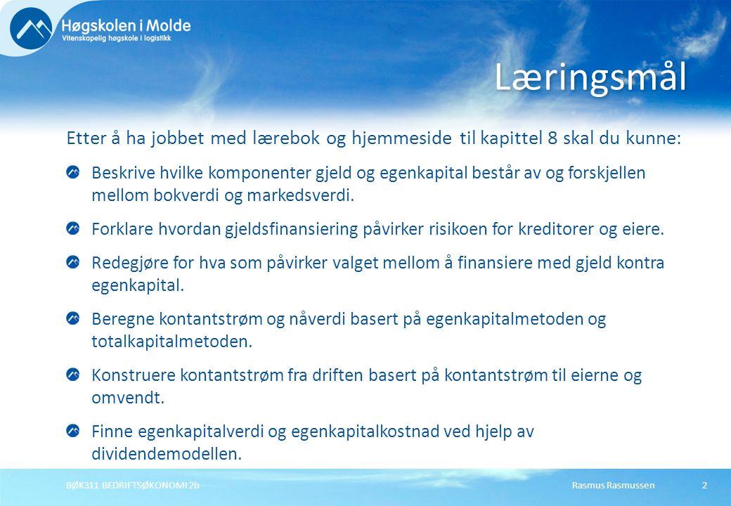 Læringsmål Etter å ha jobbet med lærebok og hjemmeside til kapittel 8 skal du kunne: