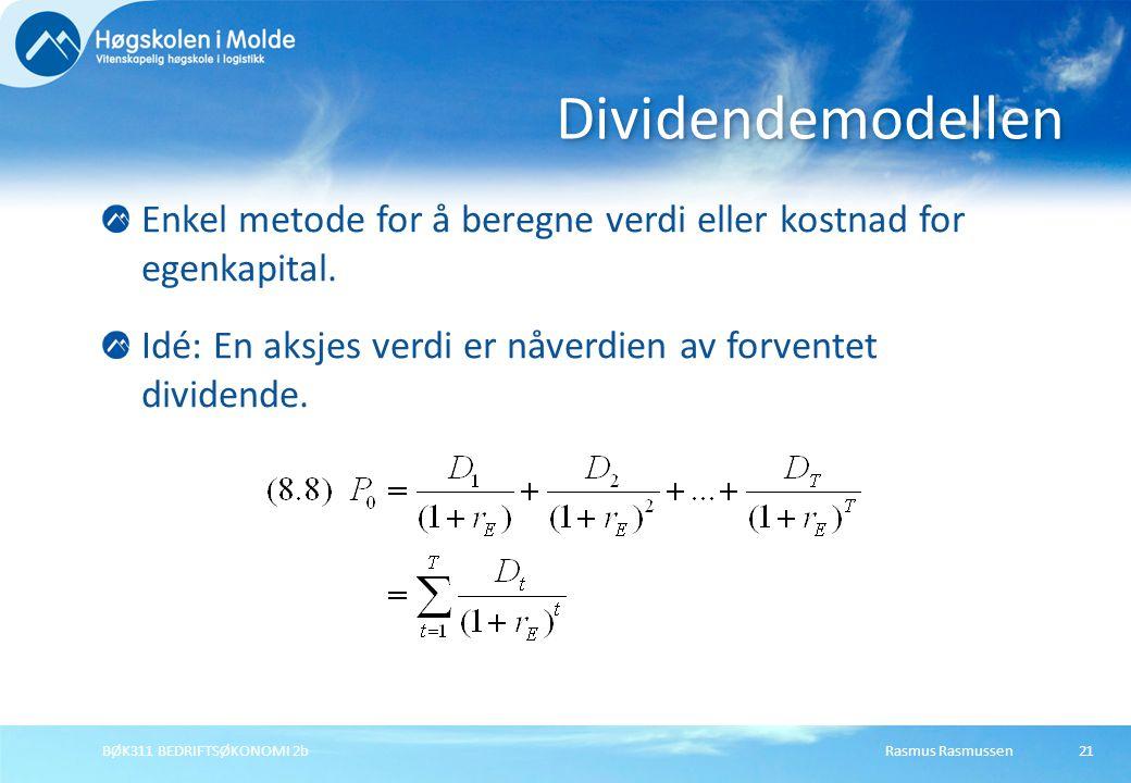 Dividendemodellen Enkel metode for å beregne verdi eller kostnad for egenkapital. Idé: En aksjes verdi er nåverdien av forventet dividende.