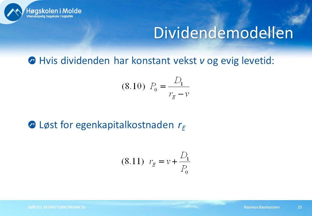 Dividendemodellen Hvis dividenden har konstant vekst v og evig levetid: Løst for egenkapitalkostnaden rE.