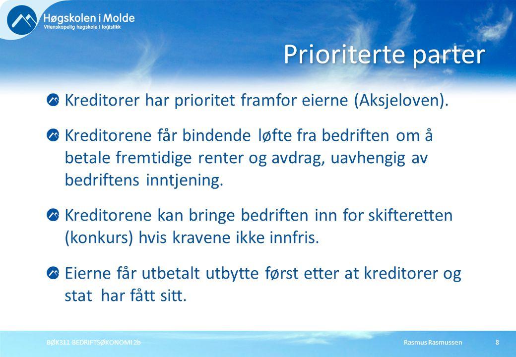 Prioriterte parter Kreditorer har prioritet framfor eierne (Aksjeloven).