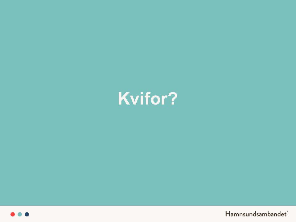 Kvifor