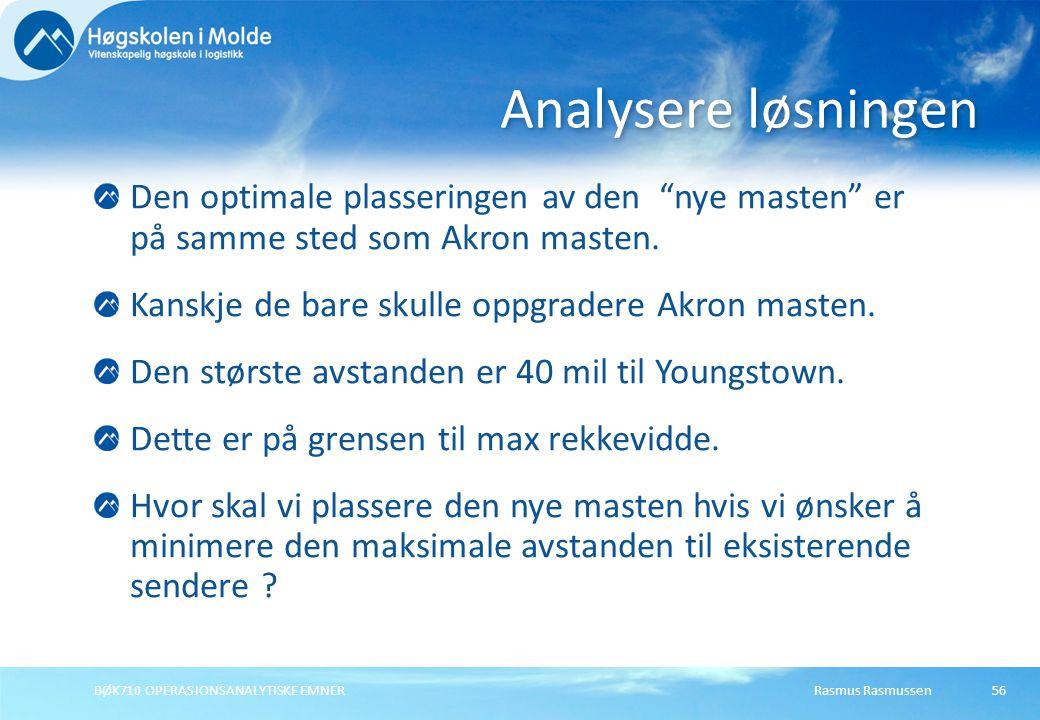 Analysere løsningen Den optimale plasseringen av den nye masten er på samme sted som Akron masten.