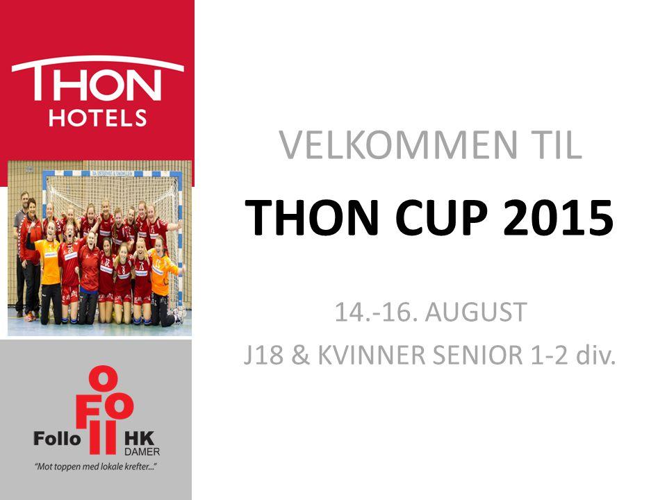 THON CUP 2015 VELKOMMEN TIL 14.-16. AUGUST