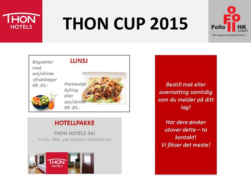 THON CUP 2015 LUNSJ HOTELLPAKKE