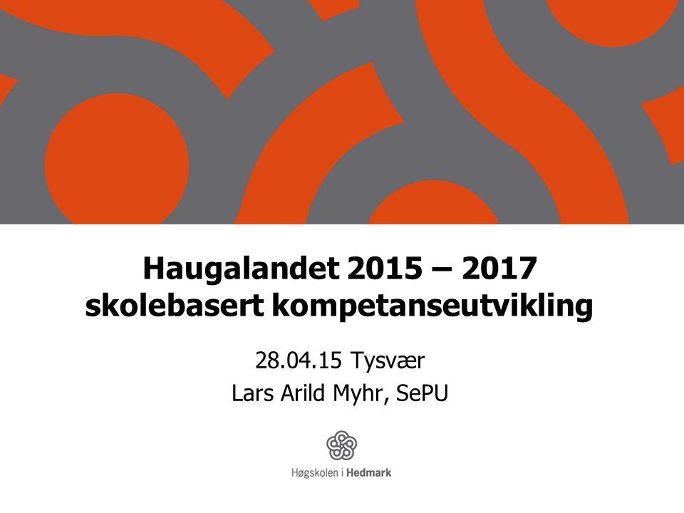 Haugalandet 2015 – 2017 skolebasert kompetanseutvikling