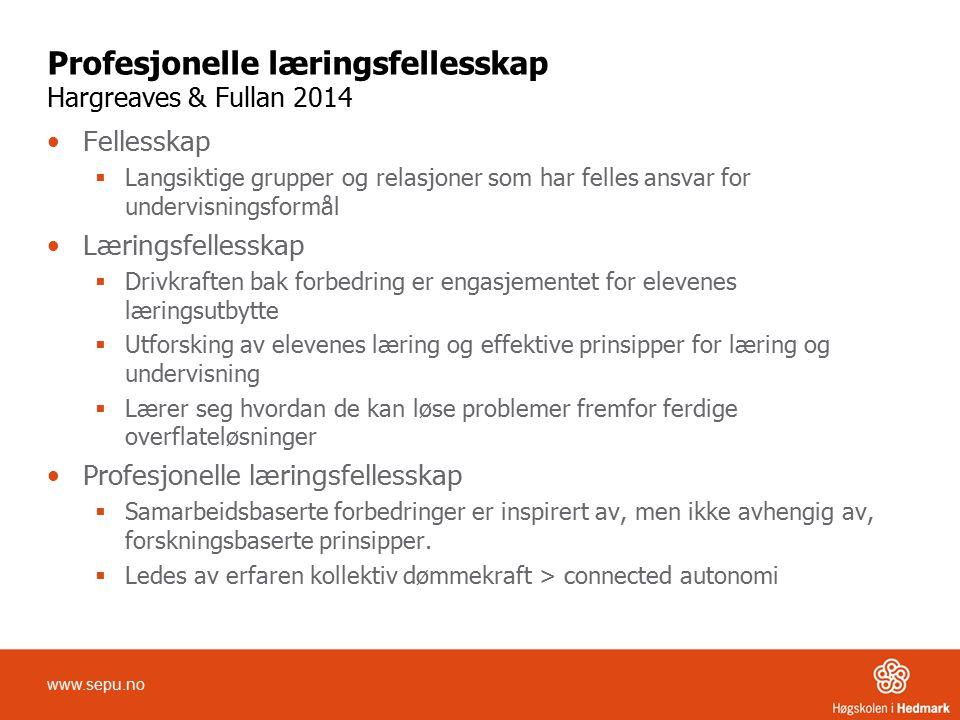 Profesjonelle læringsfellesskap Hargreaves & Fullan 2014