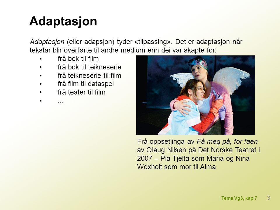 Adaptasjon Adaptasjon (eller adapsjon) tyder «tilpassing». Det er adaptasjon når tekstar blir overførte til andre medium enn dei var skapte for.