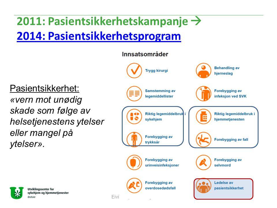 2011: Pasientsikkerhetskampanje  2014: Pasientsikkerhetsprogram