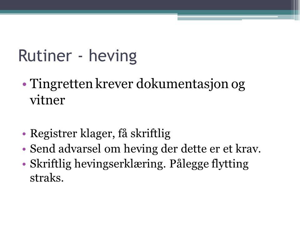Rutiner - heving Tingretten krever dokumentasjon og vitner