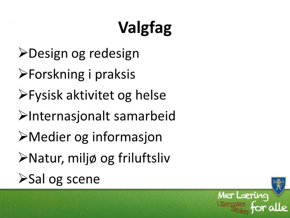 Valgfag Design og redesign Forskning i praksis