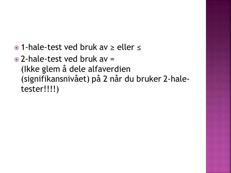 1-hale-test ved bruk av ≥ eller ≤