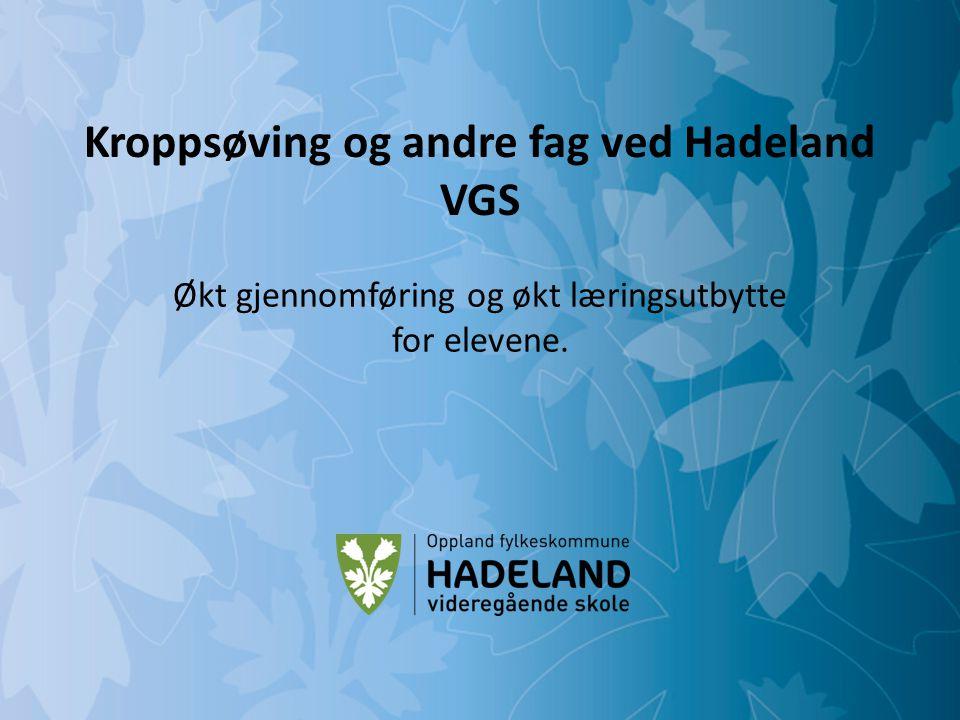 Kroppsøving og andre fag ved Hadeland VGS