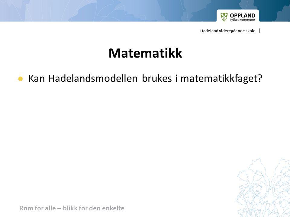 Matematikk Kan Hadelandsmodellen brukes i matematikkfaget