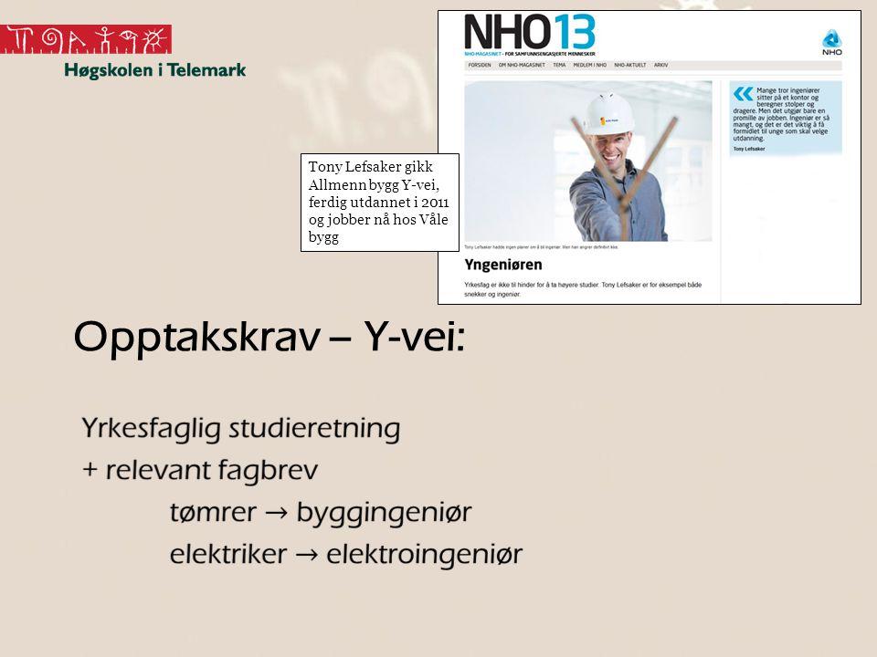 Tony Lefsaker gikk Allmenn bygg Y-vei, ferdig utdannet i 2011 og jobber nå hos Våle bygg
