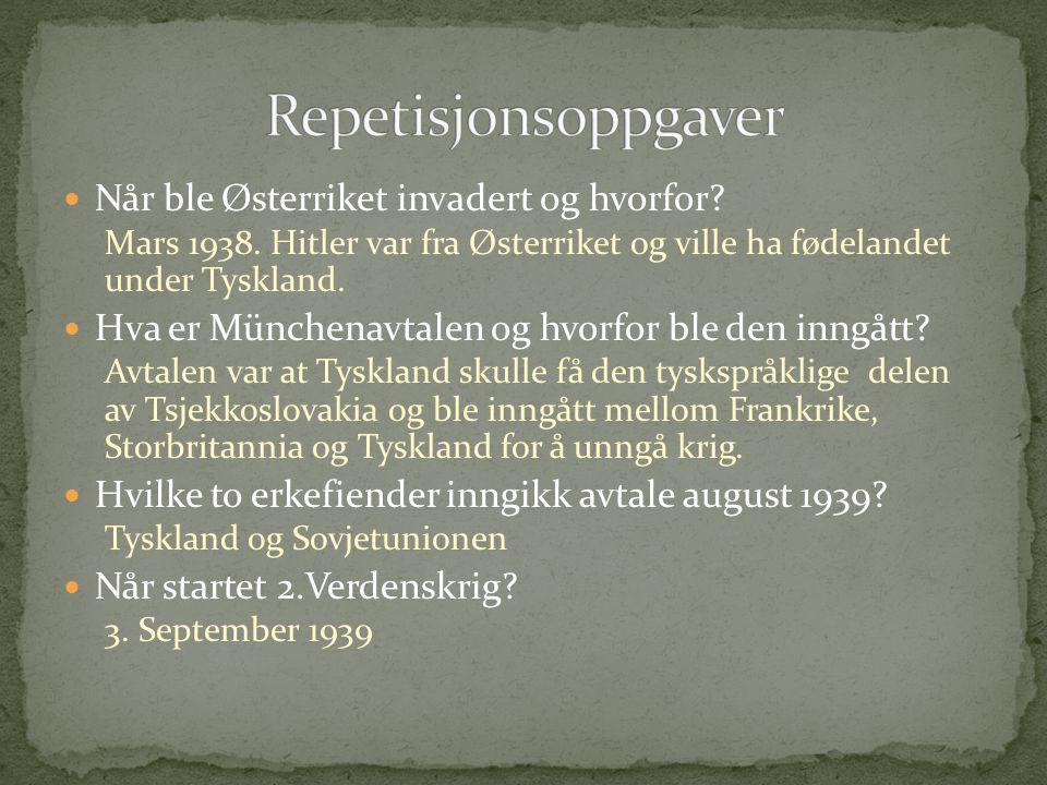 Repetisjonsoppgaver Når ble Østerriket invadert og hvorfor