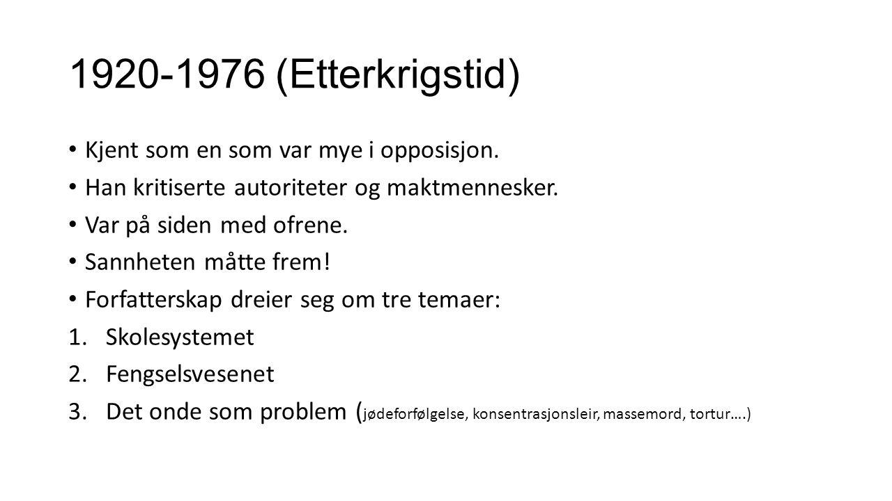 1920-1976 (Etterkrigstid) Kjent som en som var mye i opposisjon.