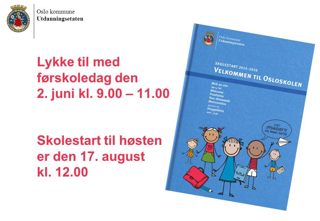 Lykke til med førskoledag den 2. juni kl. 9. 00 – 11