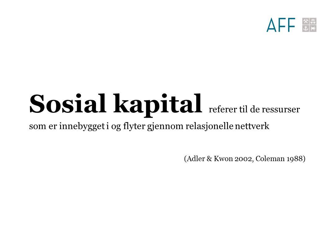 Sosial kapital referer til de ressurser som er innebygget i og flyter gjennom relasjonelle nettverk (Adler & Kwon 2002, Coleman 1988)