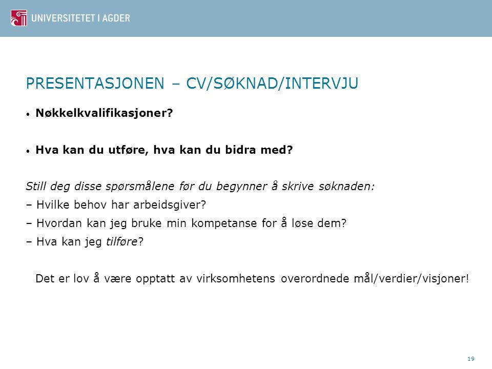 PRESENTASJONEN – CV/SØKNAD/INTERVJU