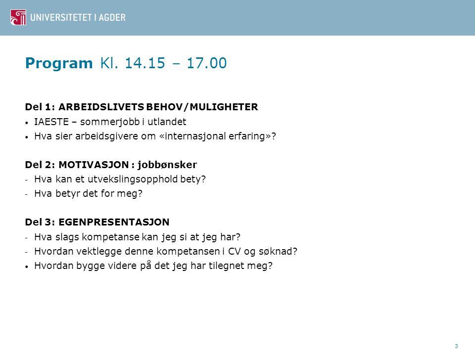 Program Kl. 14.15 – 17.00 Del 1: ARBEIDSLIVETS BEHOV/MULIGHETER