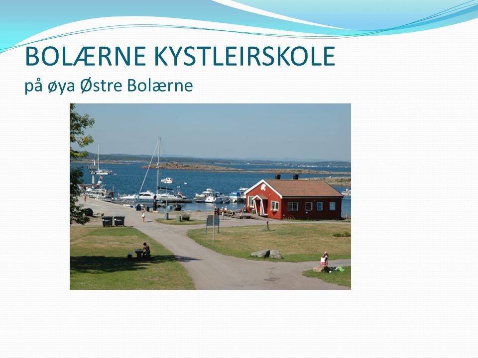 BOLÆRNE KYSTLEIRSKOLE på øya Østre Bolærne