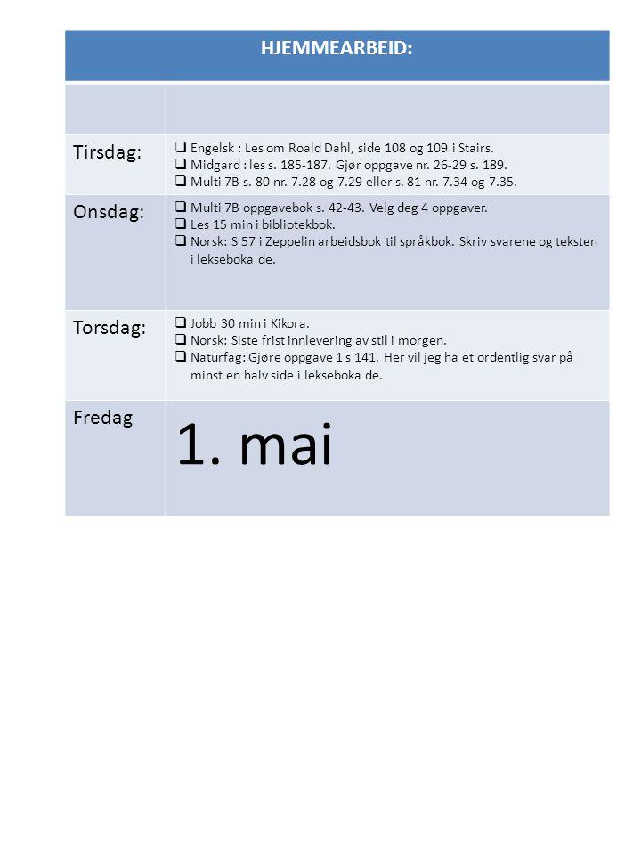 1. mai HJEMMEARBEID: Tirsdag: Onsdag: Torsdag: Fredag