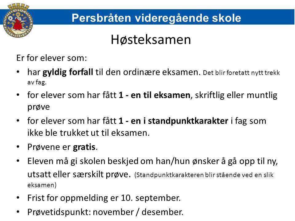 Høsteksamen Persbråten videregående skole Er for elever som: