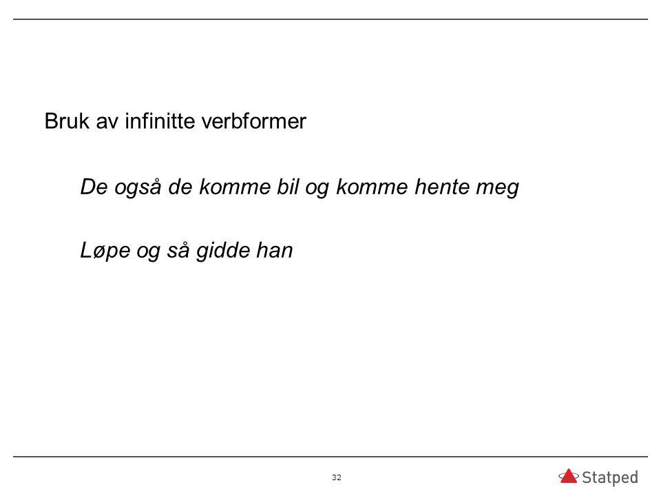Bruk av infinitte verbformer