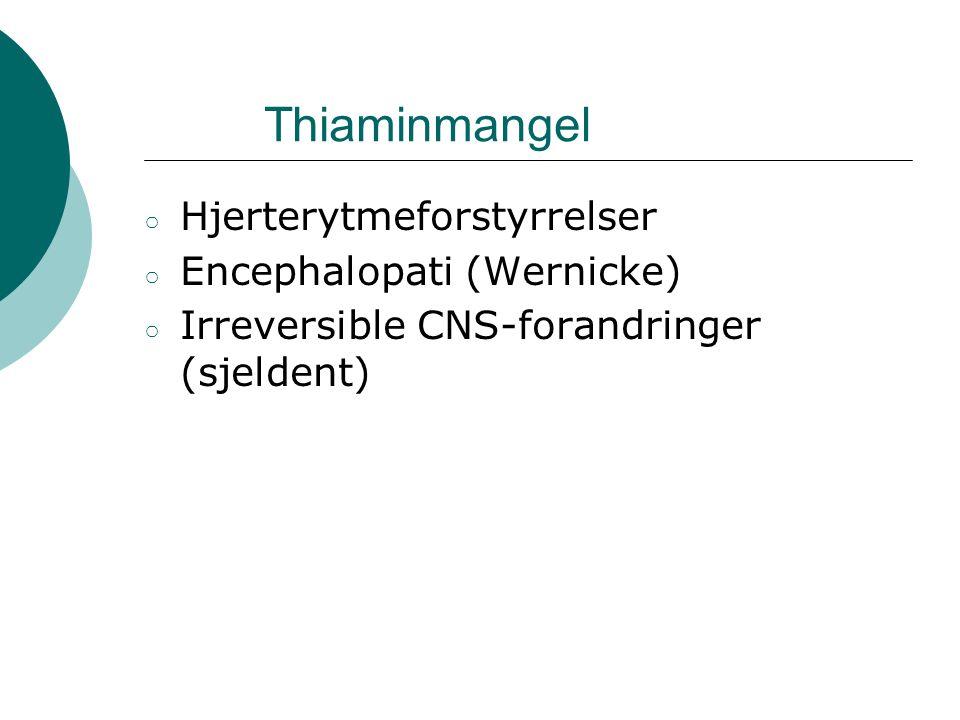 Thiaminmangel Hjerterytmeforstyrrelser Encephalopati (Wernicke)
