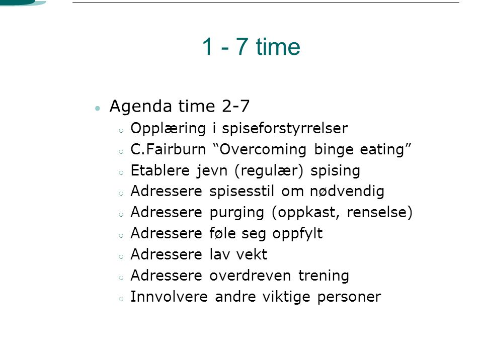 1 - 7 time Agenda time 2-7 Opplæring i spiseforstyrrelser