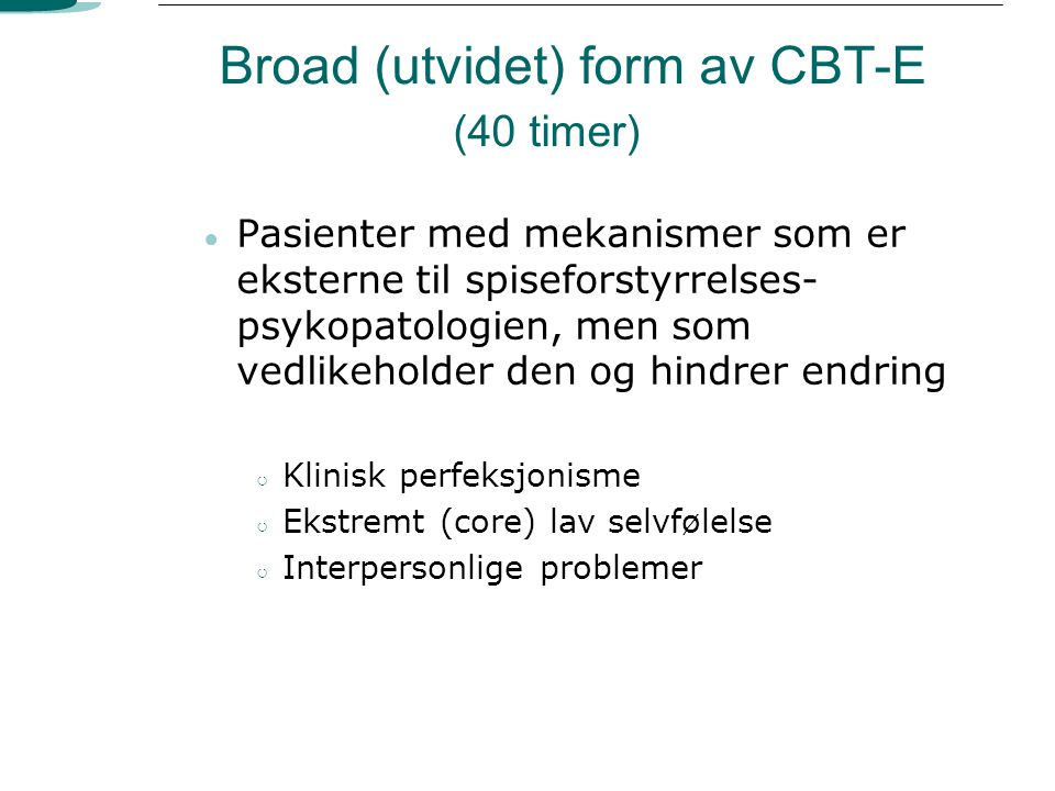 Broad (utvidet) form av CBT-E (40 timer)