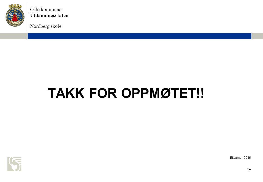 TAKK FOR OPPMØTET!! Eksamen 2015
