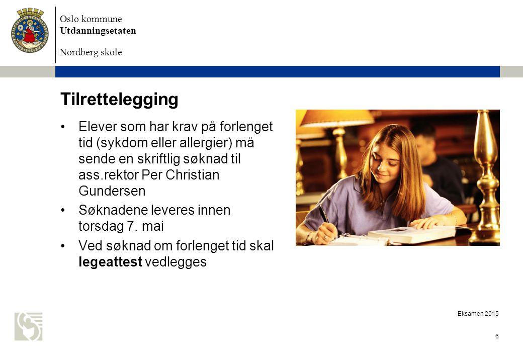 Tilrettelegging Elever som har krav på forlenget tid (sykdom eller allergier) må sende en skriftlig søknad til ass.rektor Per Christian Gundersen.