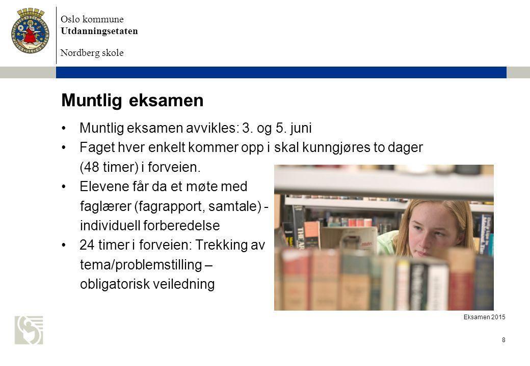 Muntlig eksamen Muntlig eksamen avvikles: 3. og 5. juni
