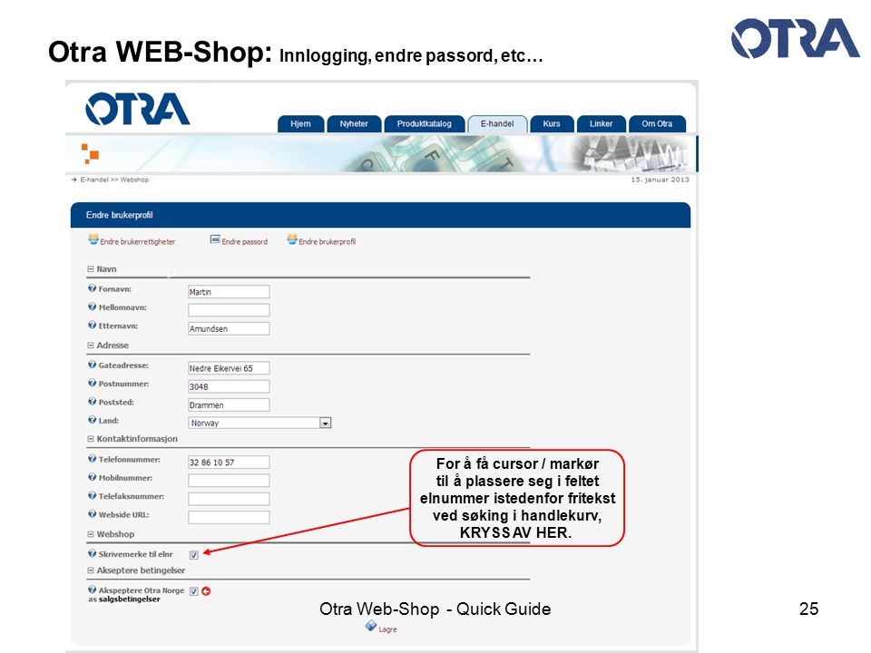Otra WEB-Shop: Innlogging, endre passord, etc…