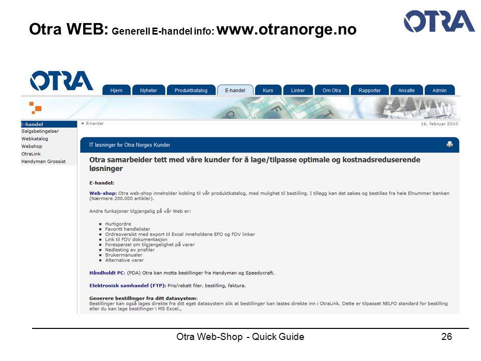 Otra WEB: Generell E-handel info: www.otranorge.no