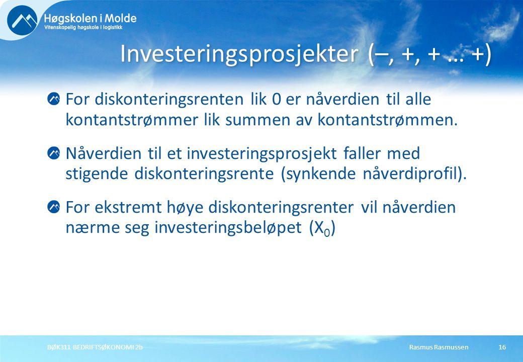 Investeringsprosjekter (–, +, + … +)