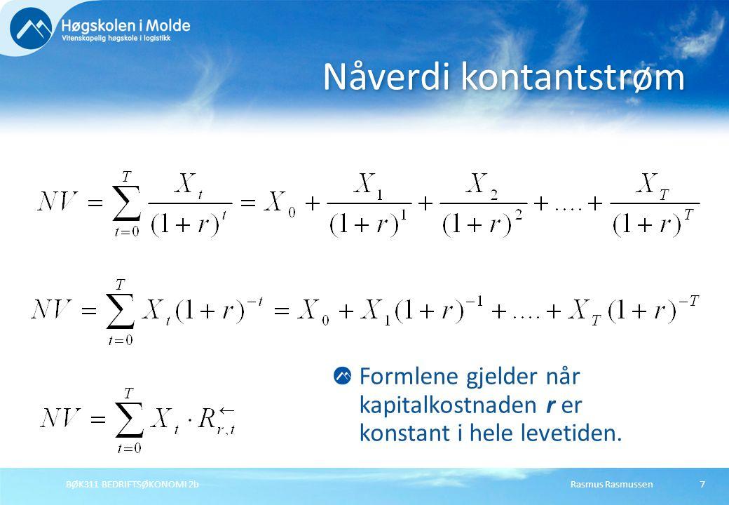 Nåverdi kontantstrøm Formlene gjelder når kapitalkostnaden r er konstant i hele levetiden. BØK311 BEDRIFTSØKONOMI 2b.