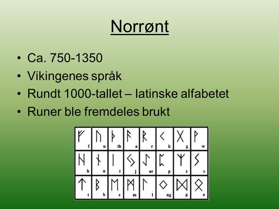 Norrønt Ca. 750-1350 Vikingenes språk