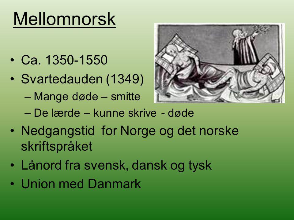Mellomnorsk Ca. 1350-1550 Svartedauden (1349)