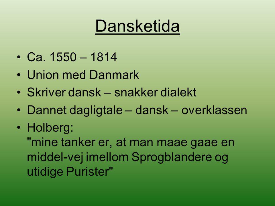 Dansketida Ca. 1550 – 1814 Union med Danmark