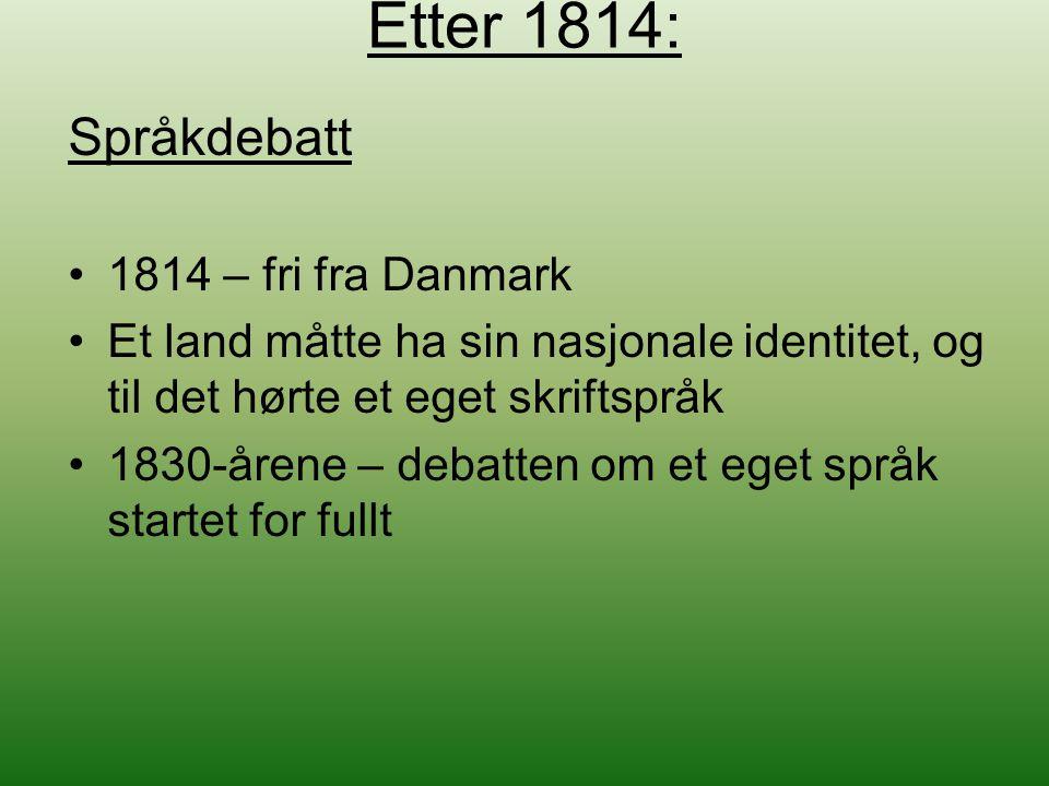 Etter 1814: Språkdebatt 1814 – fri fra Danmark
