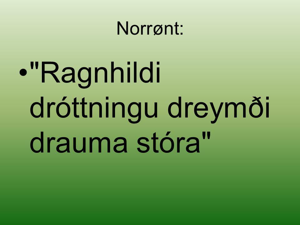 Ragnhildi dróttningu dreymði drauma stóra
