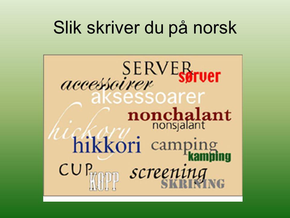 Slik skriver du på norsk